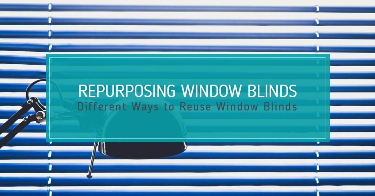 Repurposing Window Blinds Different Ways To Reuse Window