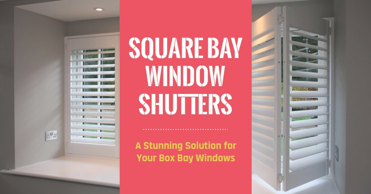 Square Bay Window Shutters An Excellent Investment For